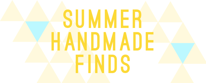Summer Handmade Finds