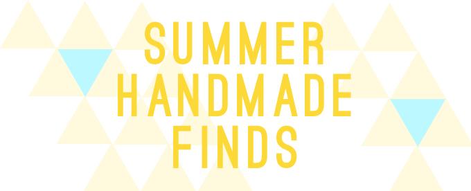 Summer Handmade Finds